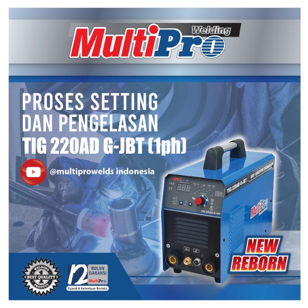 Proses Setting dan Pengelasan TIG 220AD G-JBT (1Ph)
